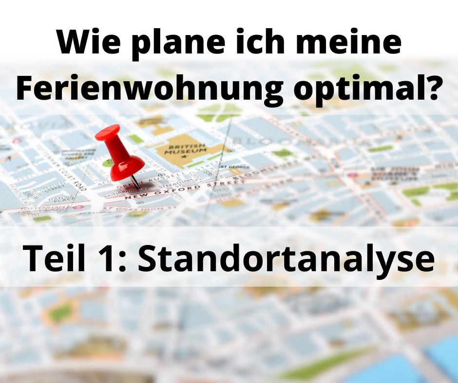 Wie plane ich meine Ferienwohnung optimal? Teil 1: Die Standortanalyse